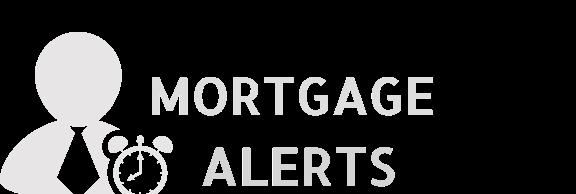 Mortgage Alerts!